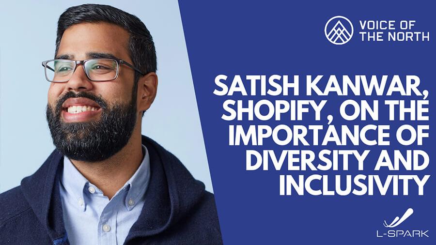 blog Voice of the North, Satish Kanwar at Shopify